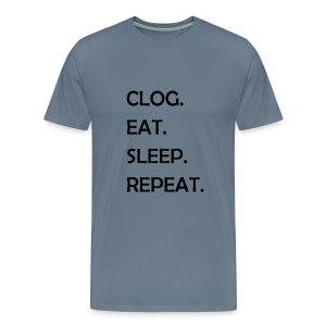 Clog, Eat, Sleep, Repeat - Men's Premium T-Shirt