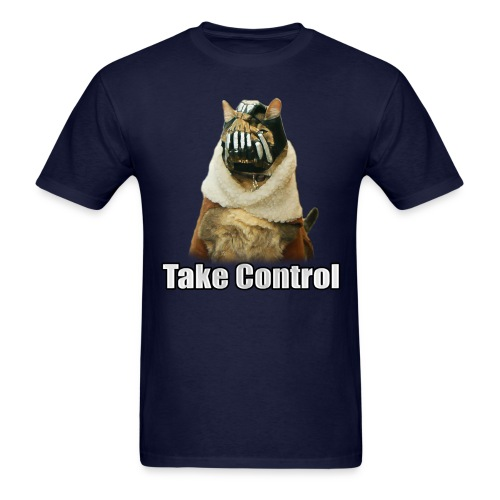 Take Control T-Shirt - Men's T-Shirt