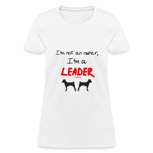 I am a Dog Leader! - Women's T-Shirt
