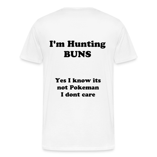 Im not Hunting Pokemans Shirt - Men's Premium T-Shirt