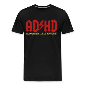 ADHD Highway to LOOK A SQUIRREL! Men's T-shirt - Men's Premium T-Shirt