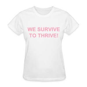 We Survive To Thrive Simple T-Shirt (Women) view color choices - Women's T-Shirt