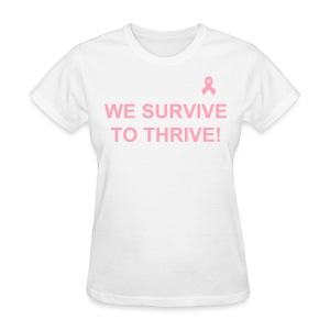 We Survive To Thrive Simple T-Shirt with Pink Ribbon (Women) view color choices - Women's T-Shirt
