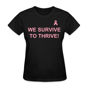 We Survive To Thrive Simple Black T-Shirt with Pink Ribbon (Women) view color choices - Women's T-Shirt