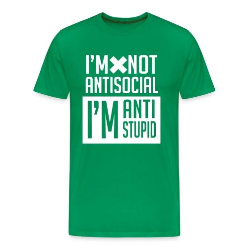 I'm not anti social I'm anti stupid T-Shirt - Men's Premium T-Shirt