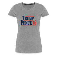 T-Shirts ~ Women's Premium T-Shirt ~ Trump Pence 2016 Campaign T-Shirt