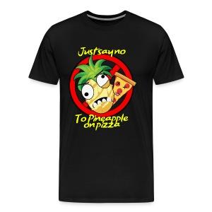Say no to pineapple pizza. Premium shirt! - Men's Premium T-Shirt