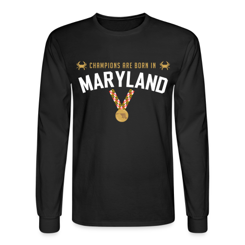 Champions Are Born In Maryland Men's Long-Sleeve T-Shirt - Men's Long Sleeve T-Shirt