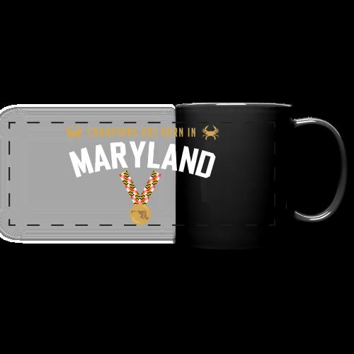 Champions Are Born In Maryland Mug - Full Color Panoramic Mug