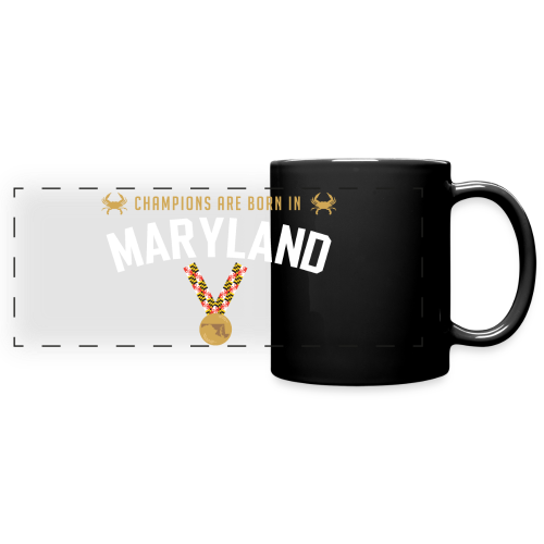 Champions Are Born In Maryland Mug - Full Color Panoramic Mug