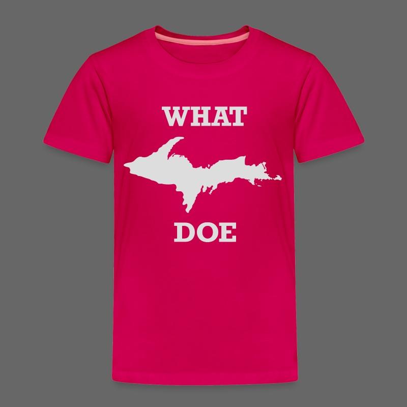 What U.P. Doe - Toddler Premium T-Shirt