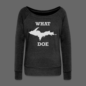 What U.P. Doe - Women's Wideneck Sweatshirt