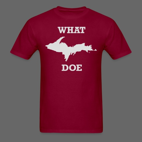 What U.P. Doe - Men's T-Shirt