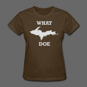 What U.P. Doe - Women's T-Shirt
