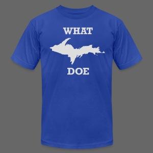 What U.P. Doe - Men's Fine Jersey T-Shirt