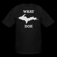 T-Shirts ~ Men's Tall T-Shirt ~ What U.P. Doe