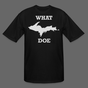 What U.P. Doe - Men's Tall T-Shirt