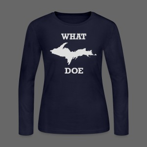 What U.P. Doe - Women's Long Sleeve Jersey T-Shirt