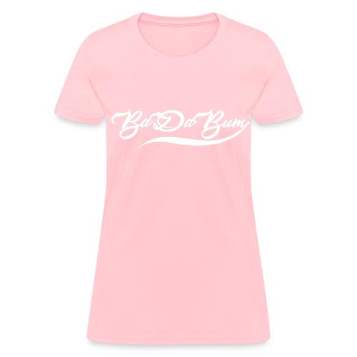 Women's Script BaDaBum T-shirt (All colors) - Women's T-Shirt