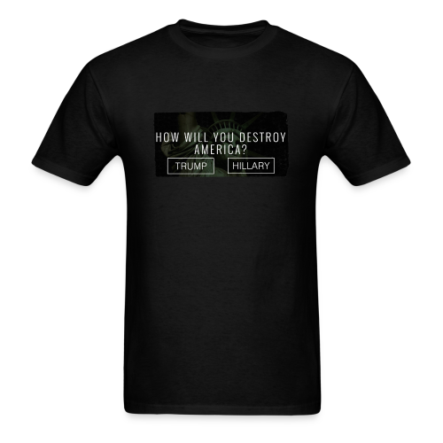 How will you destroy America? Men's cotton t-shirt - [America Is Fucked™] - Men's T-Shirt