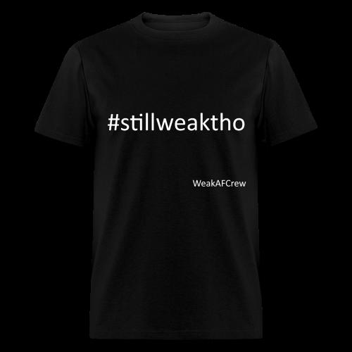 #stillweaktho white - Men's T-Shirt