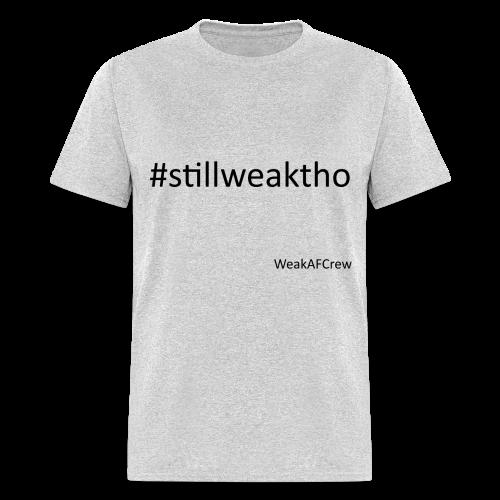 #stillweaktho - Men's T-Shirt