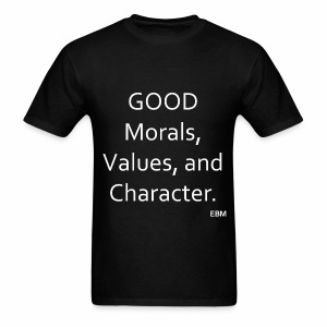 Empowered Black Male Tee: GOOD Morals, Values, and Character  - Men's T-Shirt