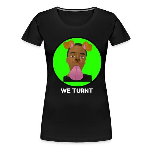 WE TURNT T-Shirts Women - Women's Premium T-Shirt