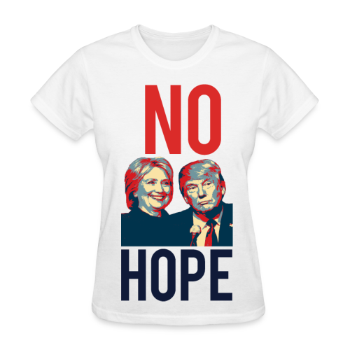 No Hope Women's Cotton Tee - [America Is Fucked™] - Women's T-Shirt