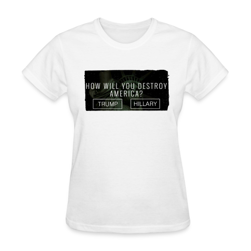 How will you destroy America? Women's cotton t-shirt- [America Is Fucked™] - Women's T-Shirt