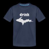 Baby & Toddler Shirts ~ Toddler Premium T-Shirt ~ Drink U.P.