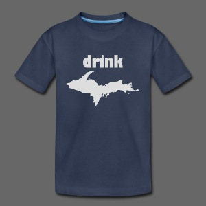 Drink U.P. - Toddler Premium T-Shirt