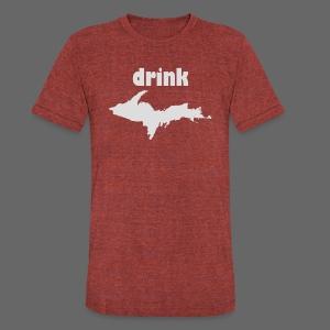 Drink U.P. - Unisex Tri-Blend T-Shirt