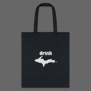 Drink U.P. - Tote Bag