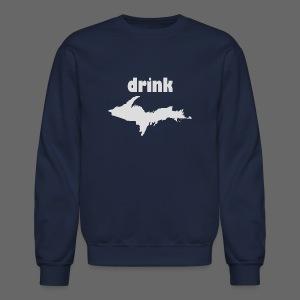 Drink U.P. - Crewneck Sweatshirt