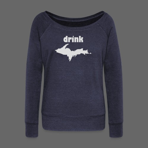 Drink U.P. - Women's Wideneck Sweatshirt