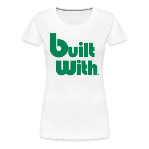BuiltWith Womens - Women's Premium T-Shirt