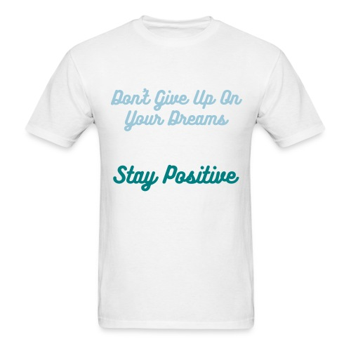 Be Postitive  - Men's T-Shirt