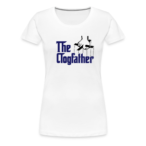 The Clogfather - Women's Premium T-Shirt