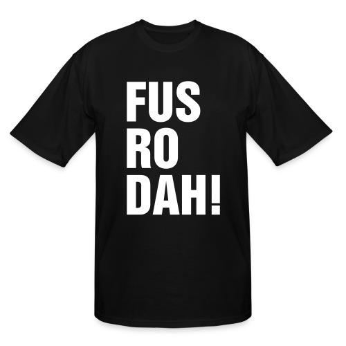 FUS RO DAH! - Men's Tall T-Shirt