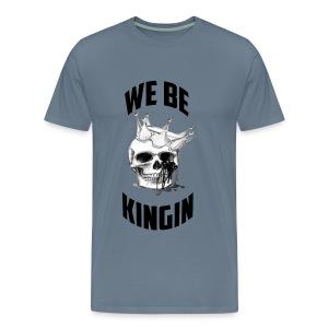 We Are Kingin Gray - Men's Premium T-Shirt
