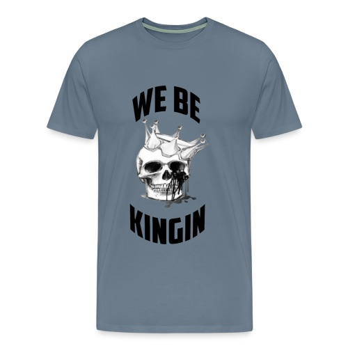We Are Kingin Gray - Men's Premium T-Shirt