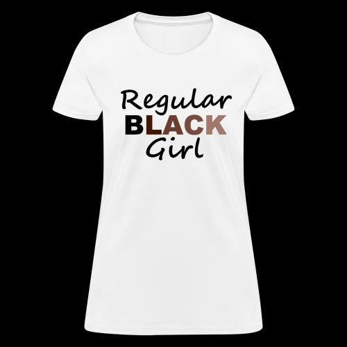 Regular Black Girl - Women's T-Shirt