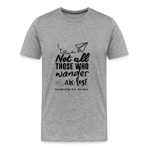 Not All Who Wander Are Lost (Mens) - Men's Premium T-Shirt