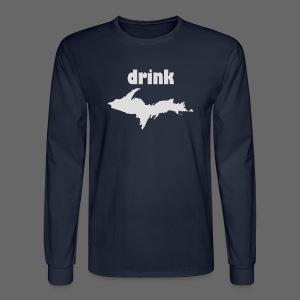 Drink U.P.  - Men's Long Sleeve T-Shirt