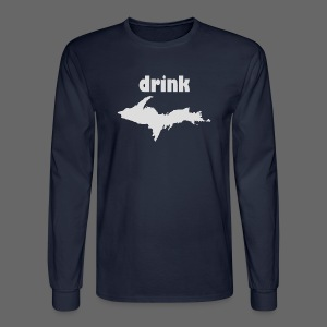 Drink U.P.  - Men's Long Sleeve T-Shirt