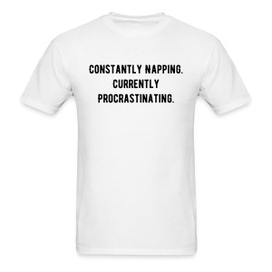 Men's Constantly Napping. Currently Procrastinating. T-shirt - Men's T-Shirt
