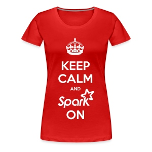 Keep Calm and Spark On - (Women's Premium) - Women's Premium T-Shirt