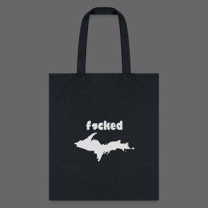 F^cked U.P.  - Tote Bag