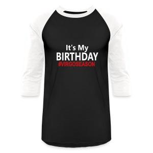It's My Birthday #VIRGOSEASON Unisex Baseball Tee Black - Baseball T-Shirt